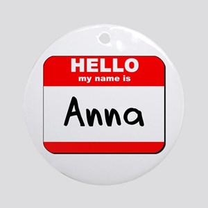 Hello my name is Anna Ornament (Round)