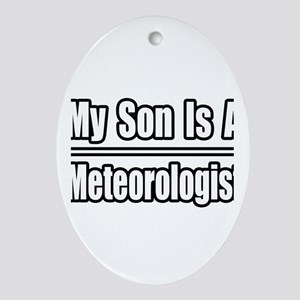"""""""My Son Is A Meteorologist"""" Oval Ornament"""