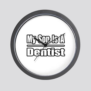 """My Son Is A Dentist"" Wall Clock"