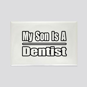 """My Son Is A Dentist"" Rectangle Magnet"