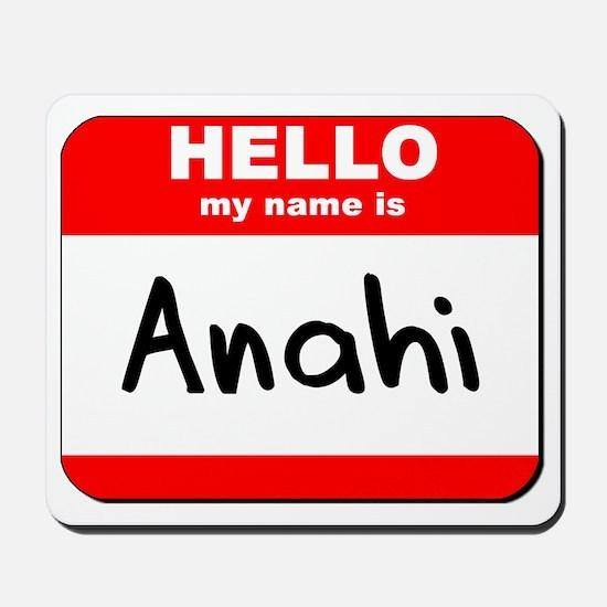Hello my name is Anahi Mousepad
