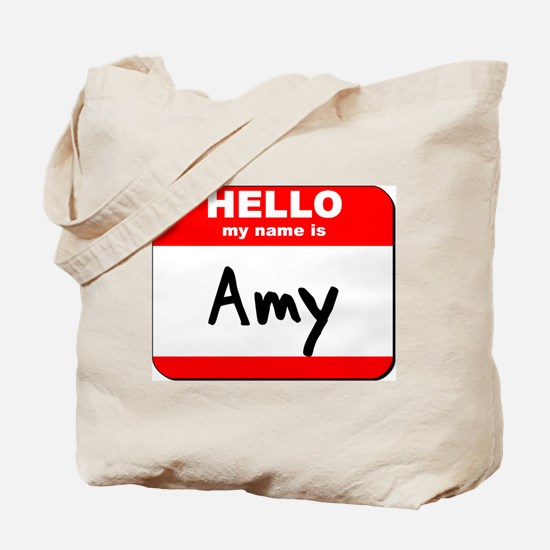 Hello my name is Amy Tote Bag