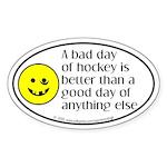 A bad day of hockey... Oval Sticker