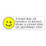 A bad day of hockey... Bumper Sticker