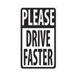 Please Drive Faster Rectangle Sticker 50 pk)