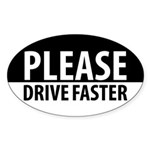 Please Drive Faster Oval Sticker (10 pk)