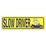 Slow Driver Bumper Sticker (10 pk)