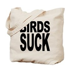 Birds Suck Tote Bag