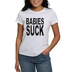 Babies Suck Women's T-Shirt