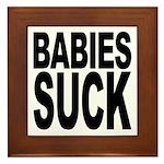 Babies Suck Framed Tile