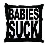 Babies Suck Throw Pillow