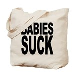 Babies Suck Tote Bag