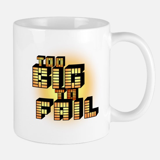 Too Big To Fail Mug