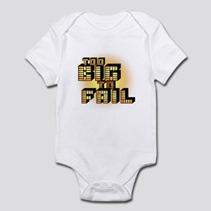 Too Big To Fail Infant Bodysuit