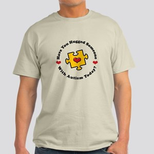 Have You Hugged Autism Light T-Shirt