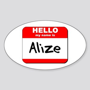 Hello my name is Alize Oval Sticker