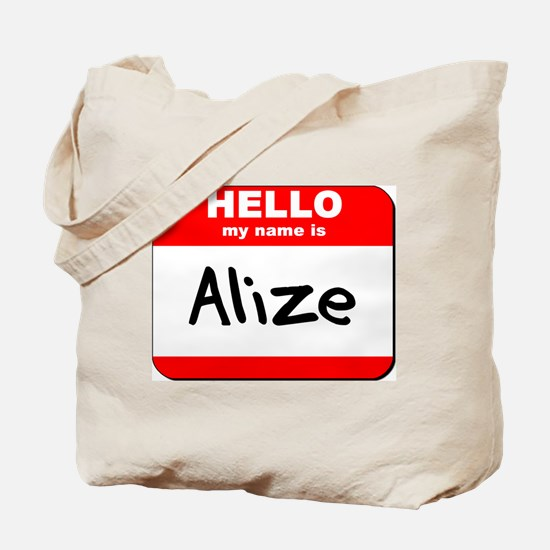 Hello my name is Alize Tote Bag