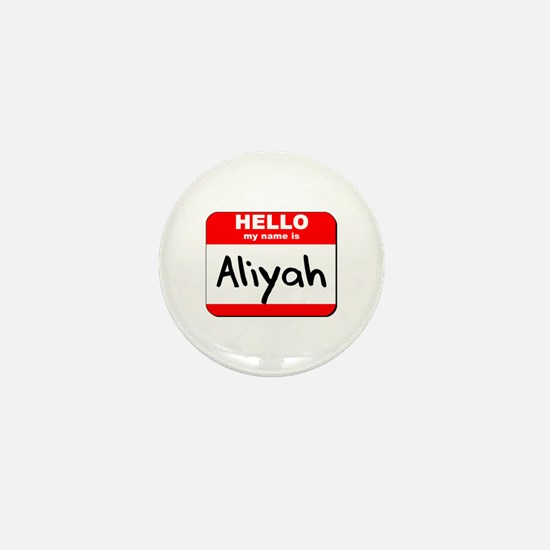 Hello my name is Aliyah Mini Button