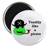 TOADILY LIKE A PIRATE Magnet