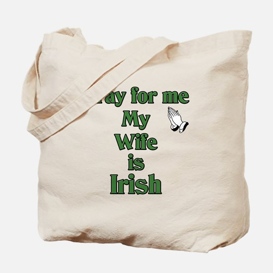 Pray For Me My Wife Is Irish Tote Bag