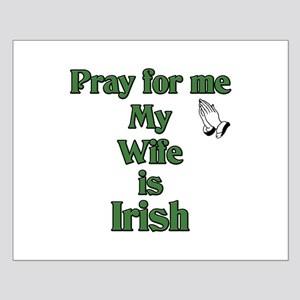 Pray For Me My Wife Is Irish Small Poster