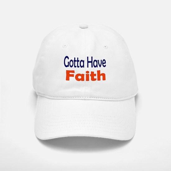 Gotta Have Faith Baseball Baseball Cap