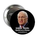 """""""Cheney Lipstick"""" 2.25"""" Button (100"""