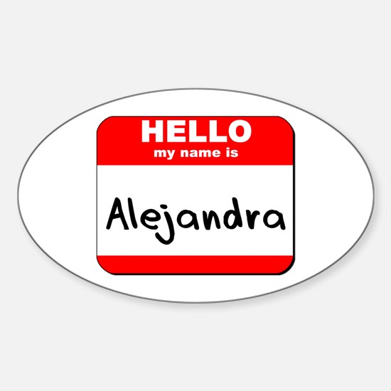 Hello my name is Alejandra Oval Decal