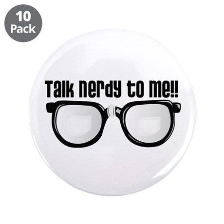 """Talk Nerdy to Me 3.5"""" Button (10 pack)"""