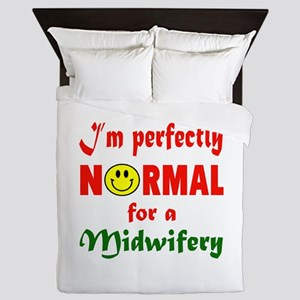 I'm perfectly normal for a Midwifery Queen Duvet