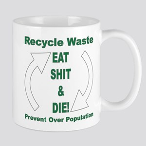 Eat Shit & Die! Mug