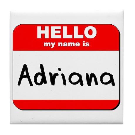Hello my name is Adriana Tile Coaster