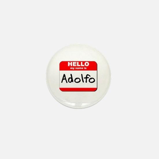 Hello my name is Adolfo Mini Button