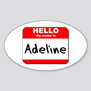 Hello my name is Adeline Oval Sticker