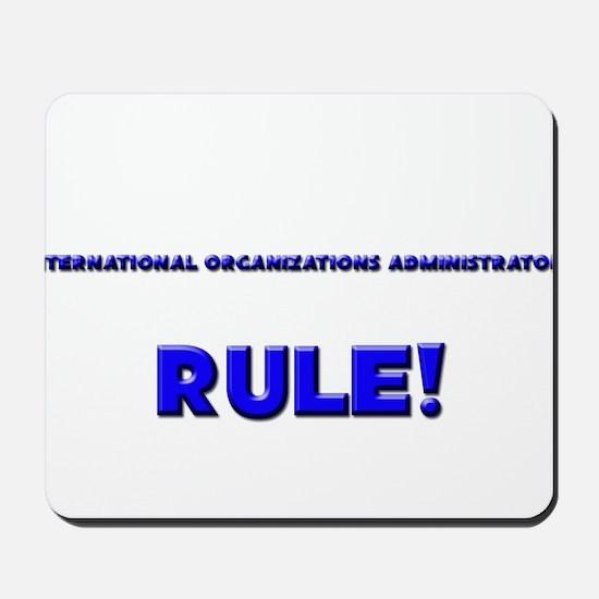 International Organizations Administrators Rule! M