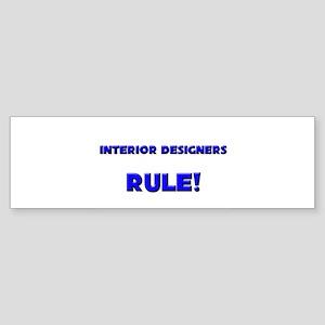 Interior Designers Rule! Bumper Sticker