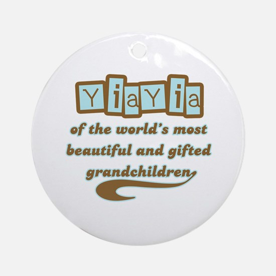 YiaYia of Gifted Grandchildren Ornament (Round)