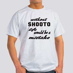 Without Shooto life would be a mista Light T-Shirt