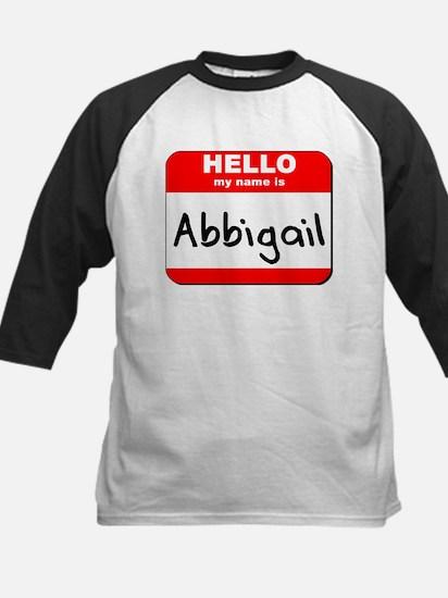 Hello my name is Abbigail Kids Baseball Jersey