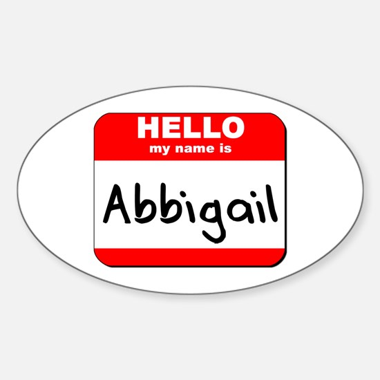 Hello my name is Abbigail Oval Decal