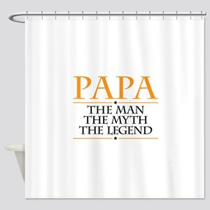 Papa Man Myth Legend Shower Curtain