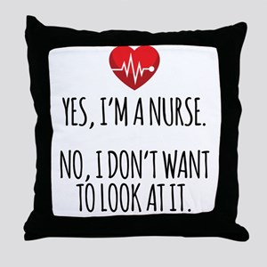 Yes I'm a Nurse Funny Throw Pillow