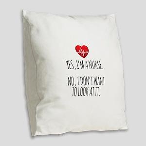 Yes I'm a Nurse Funny Burlap Throw Pillow