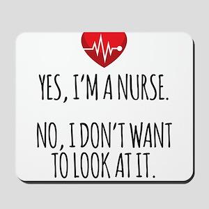 Yes I'm a Nurse Funny Mousepad