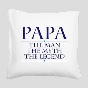 Papa Man Myth Legend Square Canvas Pillow