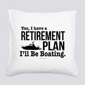 Boating Retirement Square Canvas Pillow