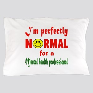 I'm perfectly normal for a Midwifery Pillow Case