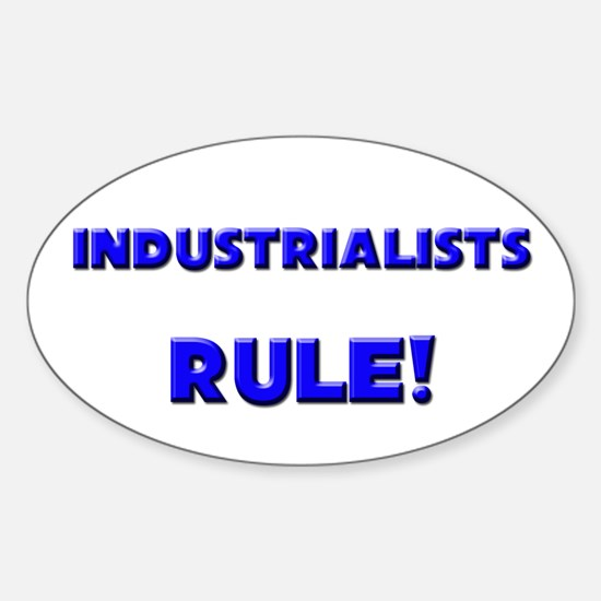 Industrialists Rule! Oval Decal