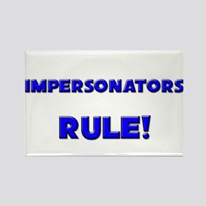 Impersonators Rule! Rectangle Magnet