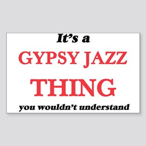 It's a Gypsy Jazz thing, you wouldn&#3 Sticker